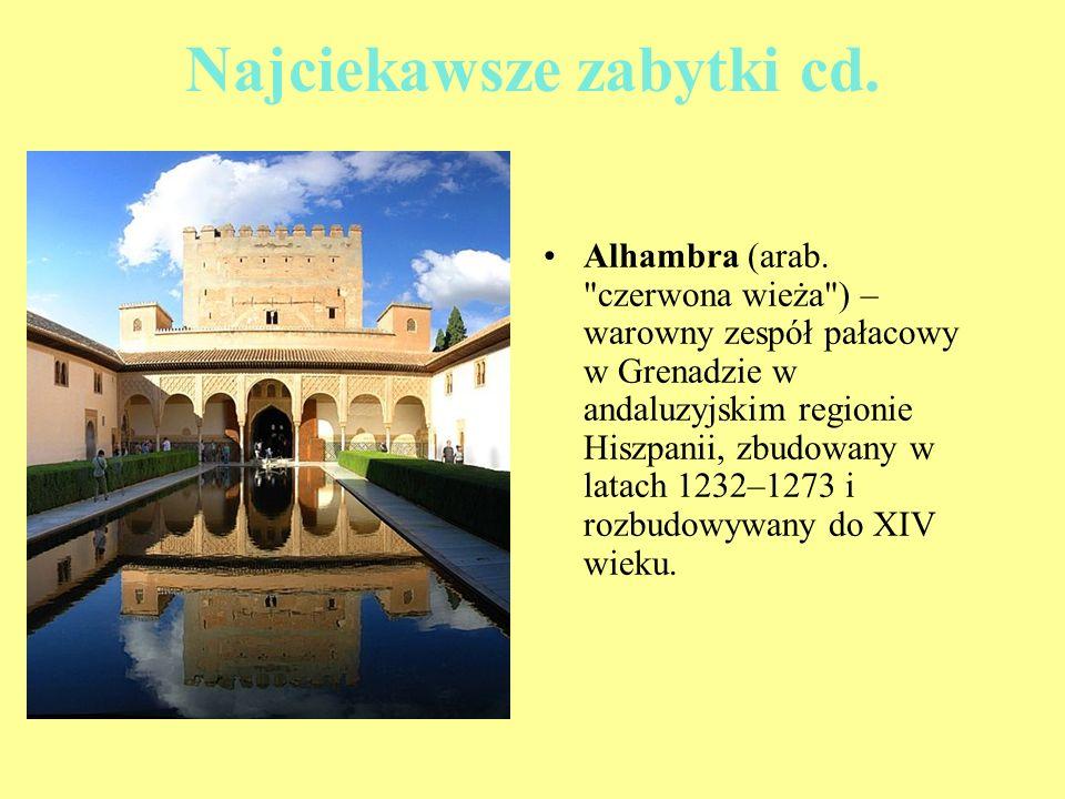 Najciekawsze zabytki cd. Alhambra (arab.