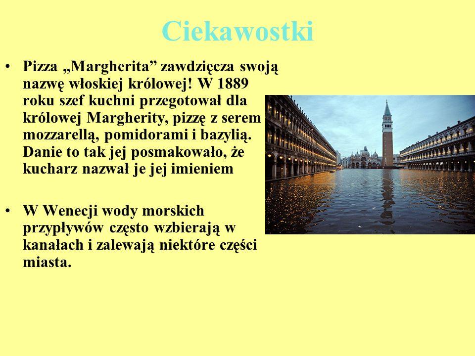 Ciekawostki Pizza Margherita zawdzięcza swoją nazwę włoskiej królowej! W 1889 roku szef kuchni przegotował dla królowej Margherity, pizzę z serem mozz