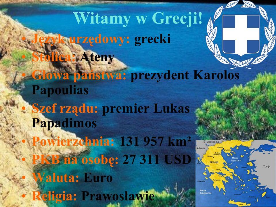 Witamy w Grecji! Język urzędowy: grecki Stolica: Ateny Głowa państwa: prezydent Karolos Papoulias Szef rządu: premier Lukas Papadimos Powierzchnia: 13