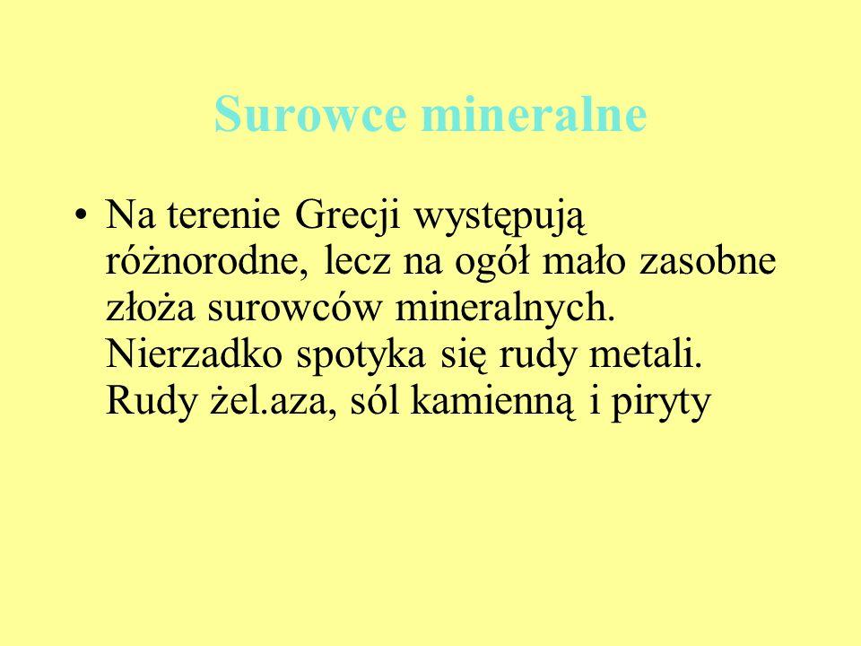 Surowce mineralne Na terenie Grecji występują różnorodne, lecz na ogół mało zasobne złoża surowców mineralnych. Nierzadko spotyka się rudy metali. Rud