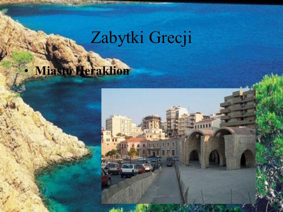 Zabytki Grecji Miasto Heraklion