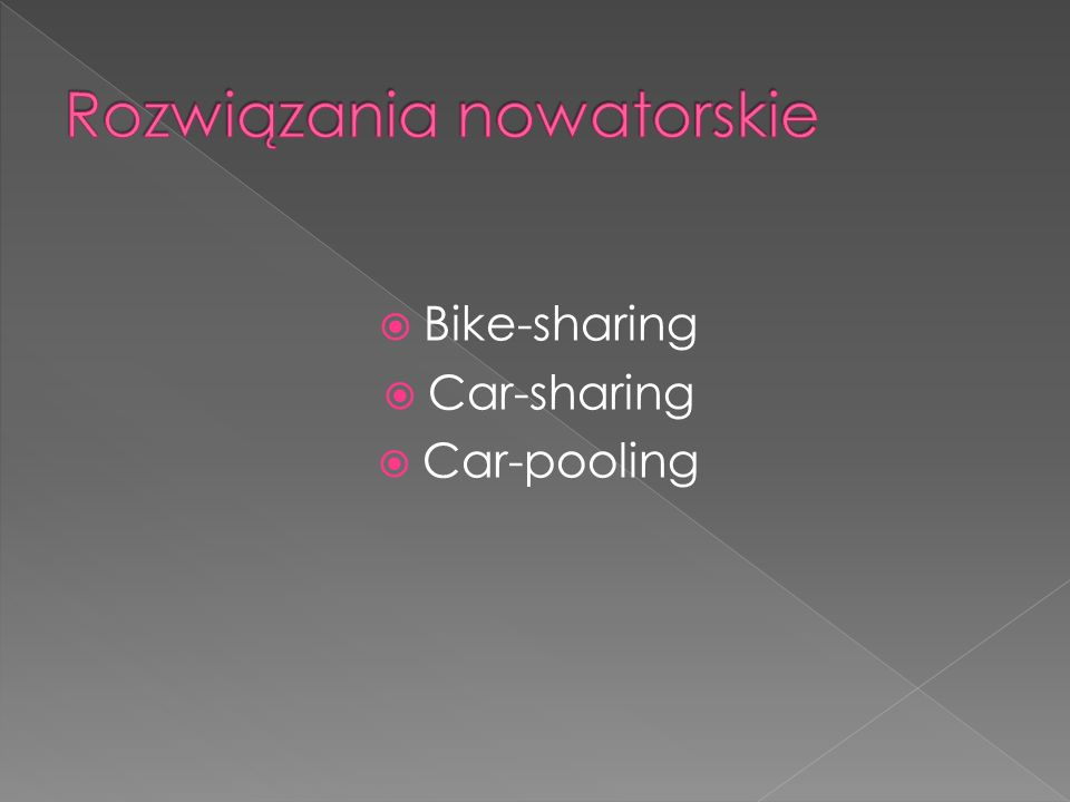 Bike-sharing Car-sharing Car-pooling
