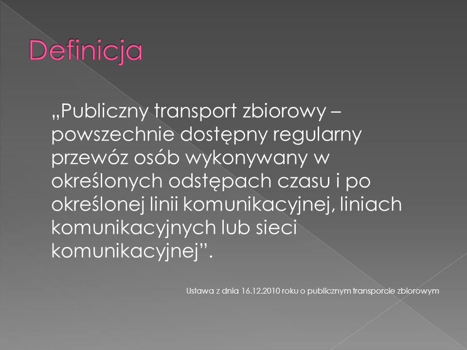 Publiczny transport zbiorowy – powszechnie dostępny regularny przewóz osób wykonywany w określonych odstępach czasu i po określonej linii komunikacyjn