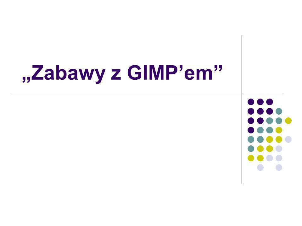 Zabawy z GIMPem