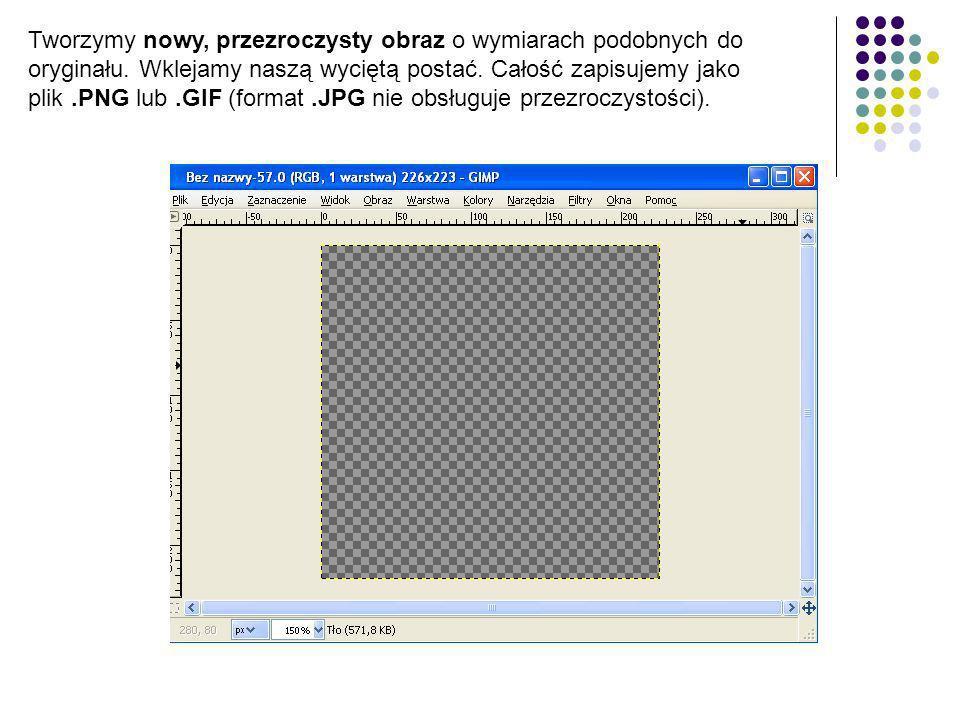 Tworzymy nowy, przezroczysty obraz o wymiarach podobnych do oryginału. Wklejamy naszą wyciętą postać. Całość zapisujemy jako plik.PNG lub.GIF (format.