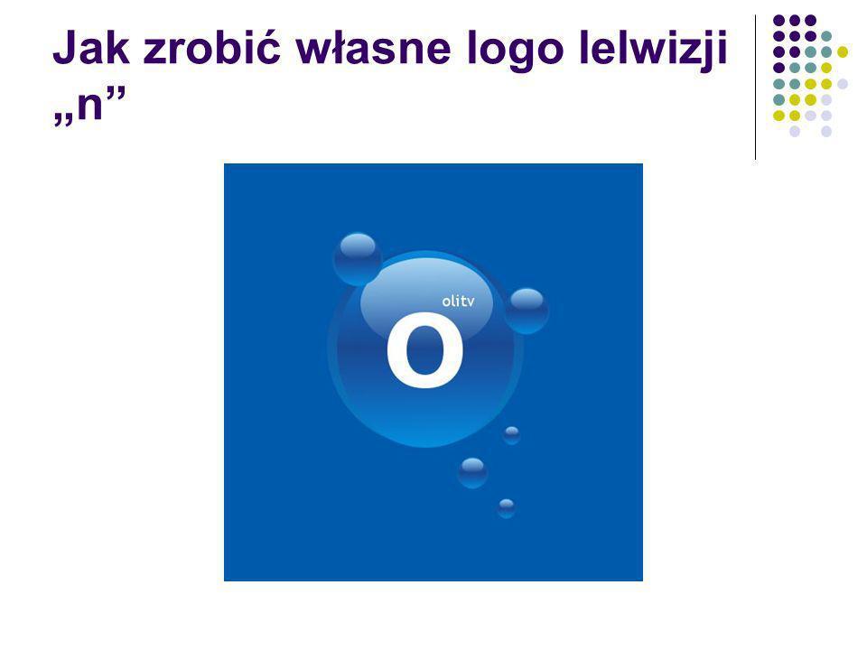 Jak zrobić własne logo lelwizji n