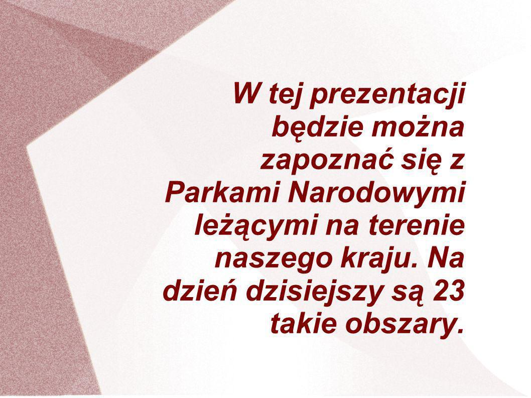 Tatrzański Park Narodowy Tatrzański Park Narodowy, utworzony w 1954, jest jednym z 23 parków narodowych na terenie Polski.