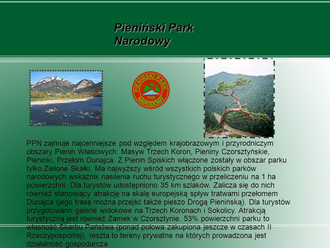 Pieniński Park Narodowy PPN zajmuje najcenniejsze pod względem krajobrazowym i przyrodniczym obszary Pienin Właściwych: Masyw Trzech Koron, Pieniny Cz