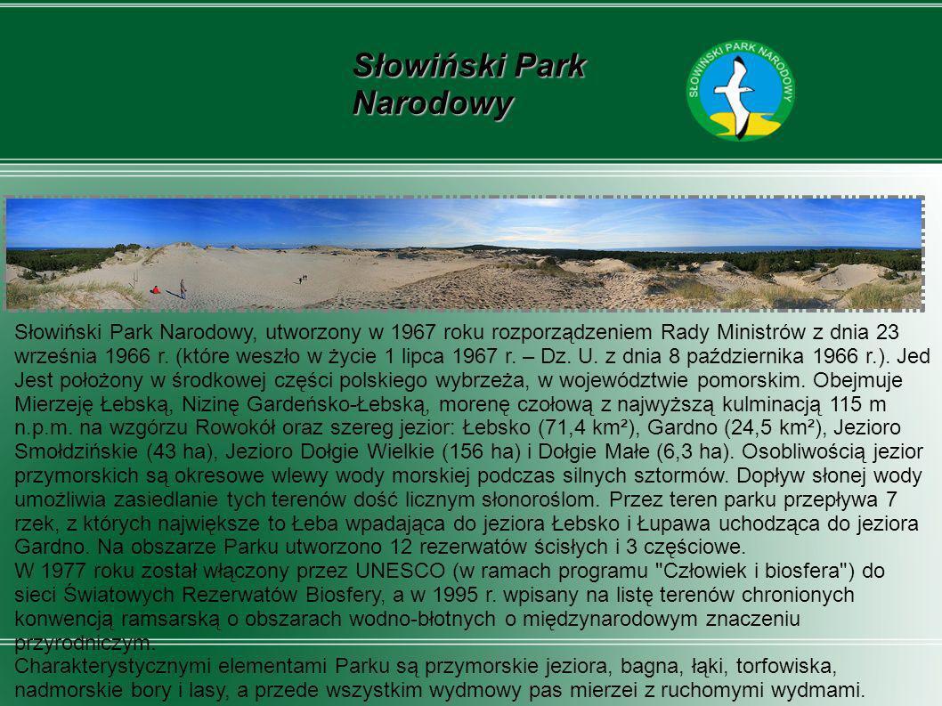 Słowiński Park Narodowy, utworzony w 1967 roku rozporządzeniem Rady Ministrów z dnia 23 września 1966 r. (które weszło w życie 1 lipca 1967 r. – Dz. U