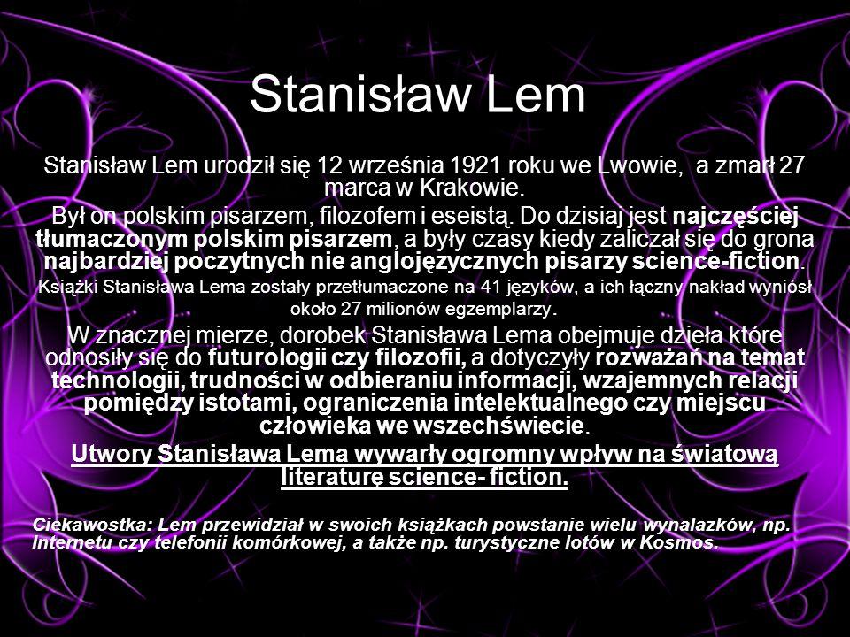 Stanisław Lem urodził się 12 września 1921 roku we Lwowie, a zmarł 27 marca w Krakowie.