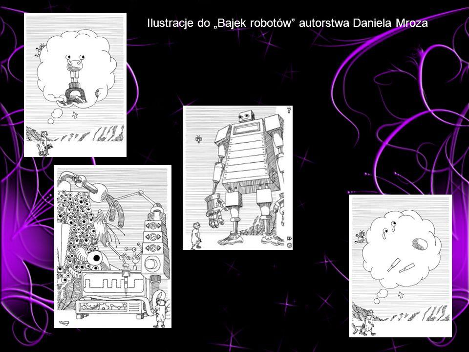 Ilustracje do Bajek robotów autorstwa Daniela Mroza