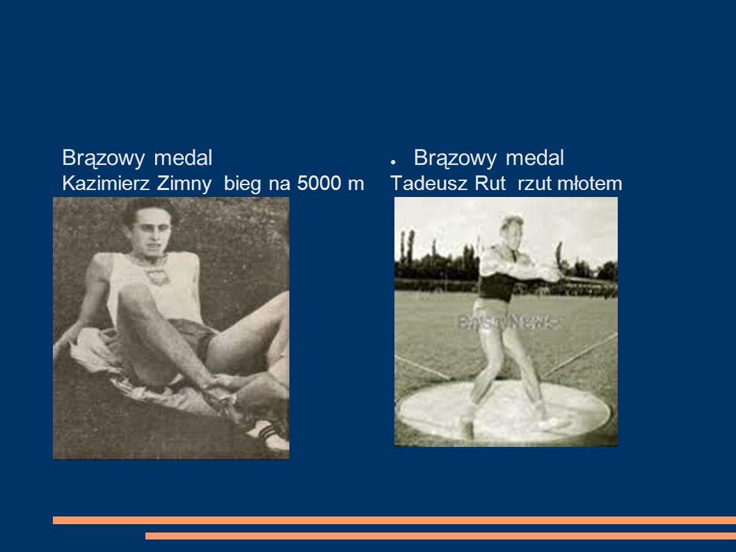 Brązowy medal Kazimierz Zimny bieg na 5000 m Brązowy medal Tadeusz Rut rzut młotem