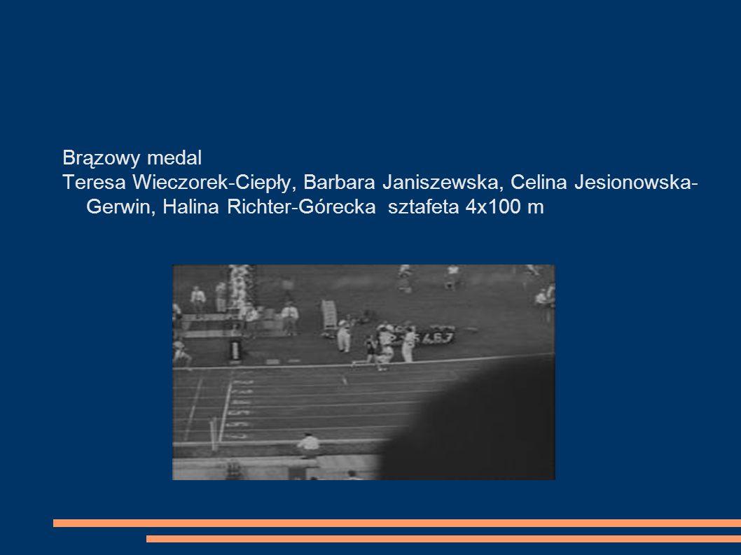 Brązowy medal Teresa Wieczorek-Ciepły, Barbara Janiszewska, Celina Jesionowska- Gerwin, Halina Richter-Górecka sztafeta 4x100 m