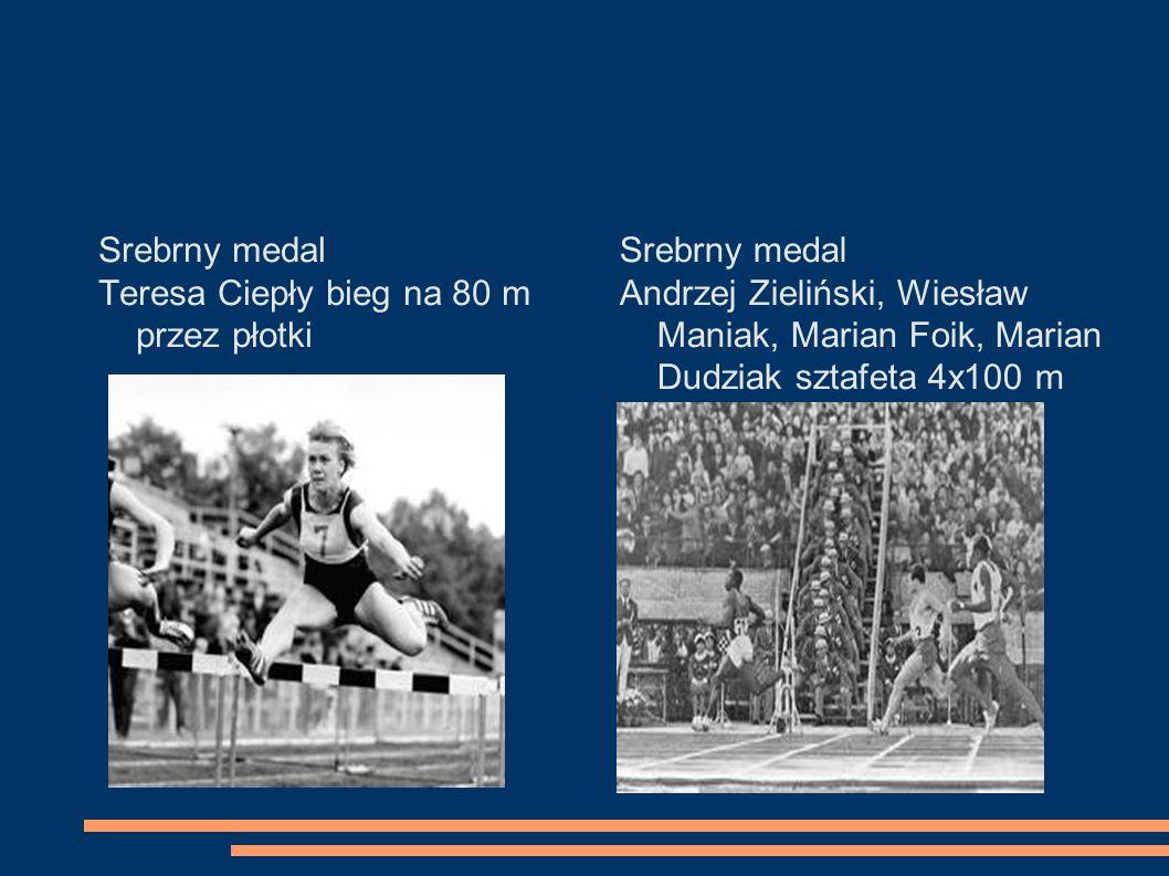 Srebrny medal Teresa Ciepły bieg na 80 m przez płotki Srebrny medal Andrzej Zieliński, Wiesław Maniak, Marian Foik, Marian Dudziak sztafeta 4x100 m