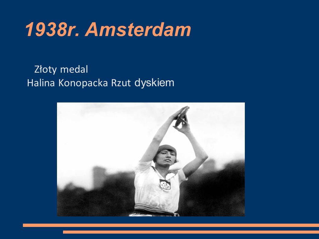 1938r. Amsterdam Złoty medal Halina Konopacka Rzut dyskiem
