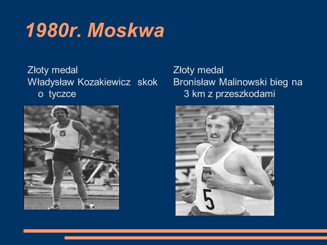 1980r. Moskwa Złoty medal Władysław Kozakiewicz skok o tyczce Złoty medal Bronisław Malinowski bieg na 3 km z przeszkodami