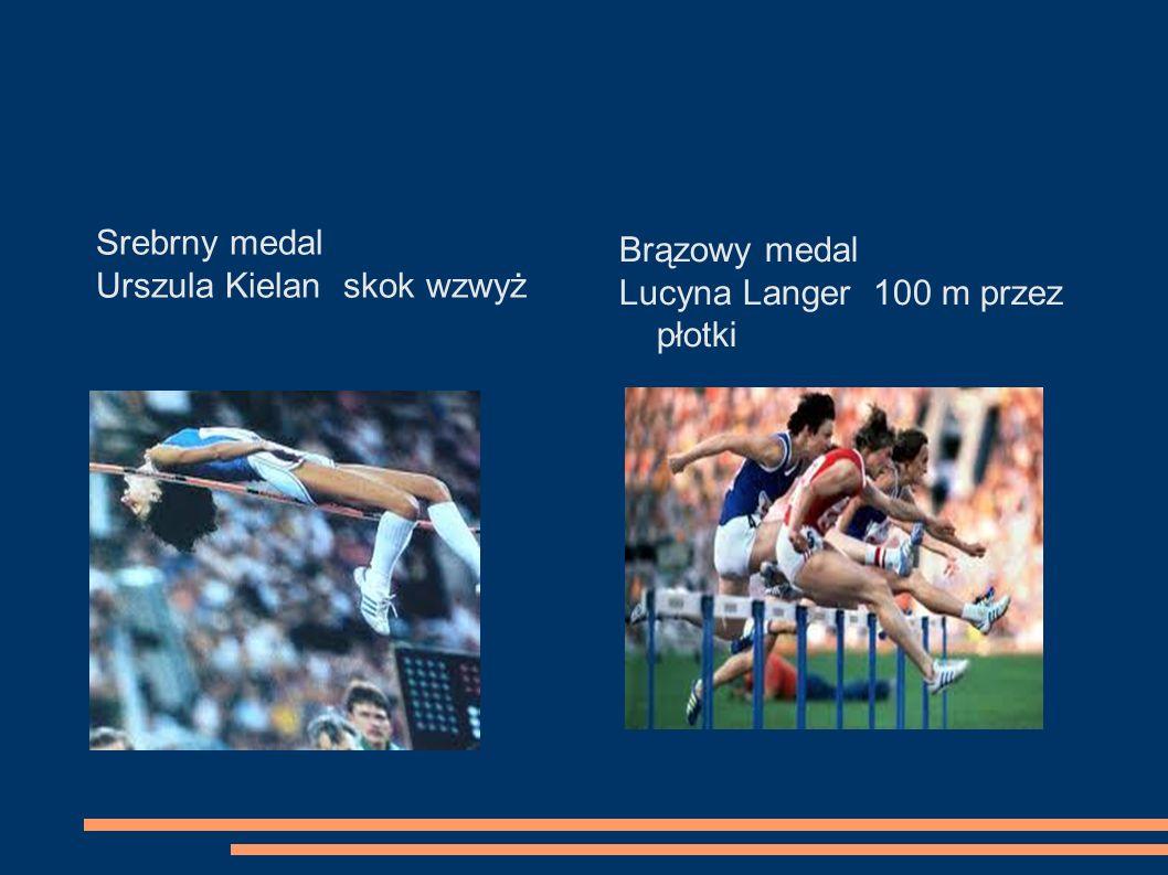 Srebrny medal Urszula Kielan skok wzwyż Brązowy medal Lucyna Langer 100 m przez płotki