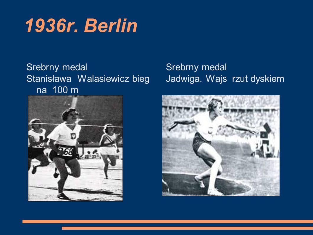 1936r. Berlin Srebrny medal Stanisława Walasiewicz bieg na 100 m Srebrny medal Jadwiga. Wajs rzut dyskiem
