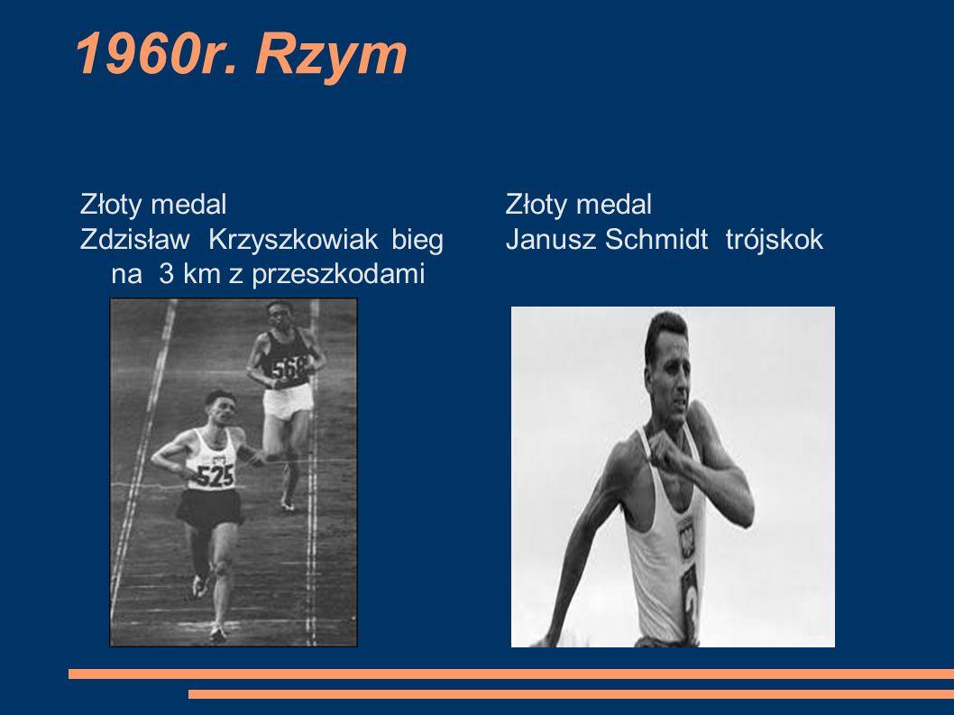 1960r. Rzym Złoty medal Zdzisław Krzyszkowiak bieg na 3 km z przeszkodami Złoty medal Janusz Schmidt trójskok