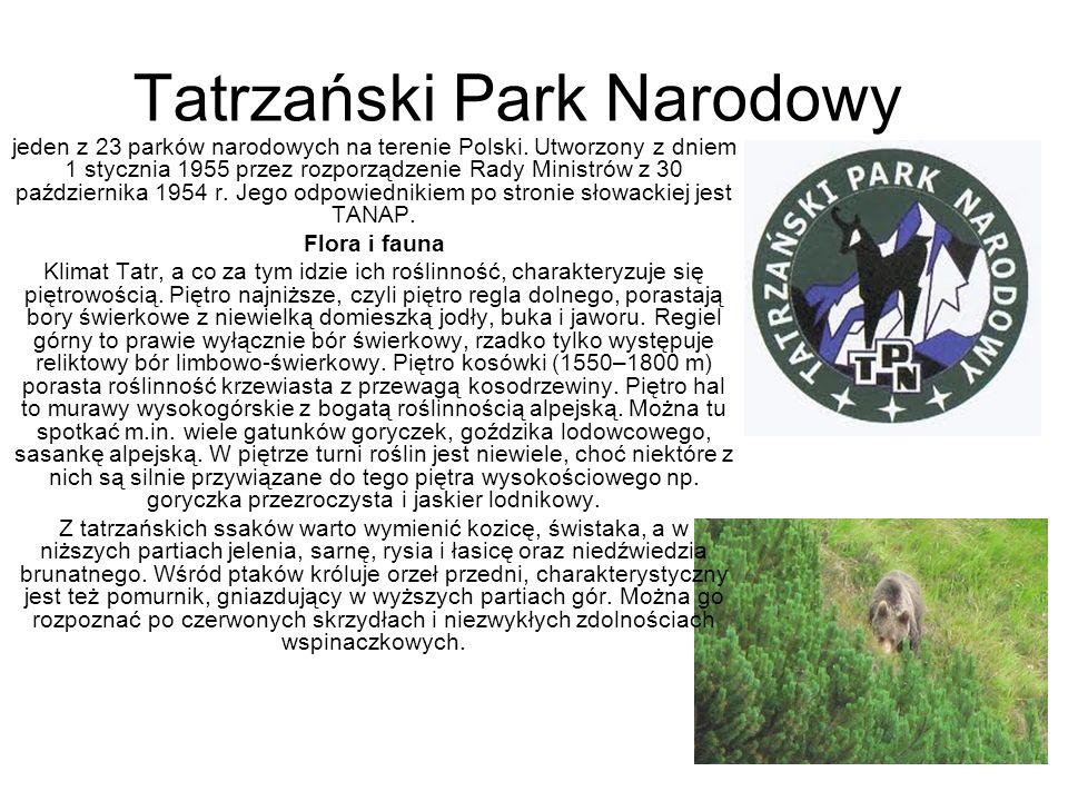 Tatrzański Park Narodowy jeden z 23 parków narodowych na terenie Polski. Utworzony z dniem 1 stycznia 1955 przez rozporządzenie Rady Ministrów z 30 pa