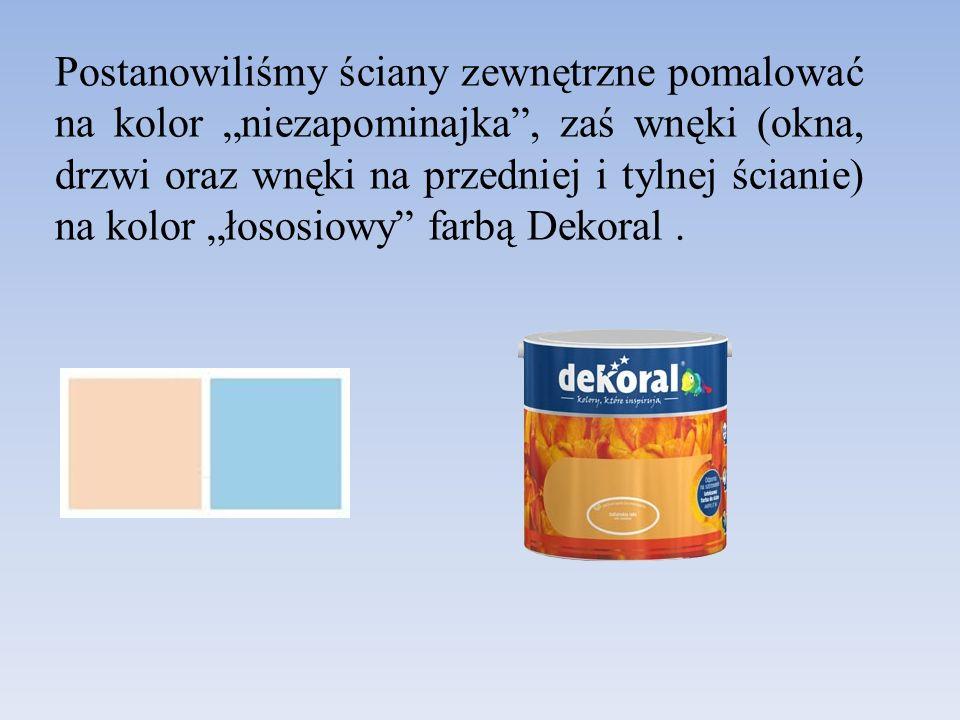 Postanowiliśmy ściany zewnętrzne pomalować na kolor niezapominajka, zaś wnęki (okna, drzwi oraz wnęki na przedniej i tylnej ścianie) na kolor łososiowy farbą Dekoral.