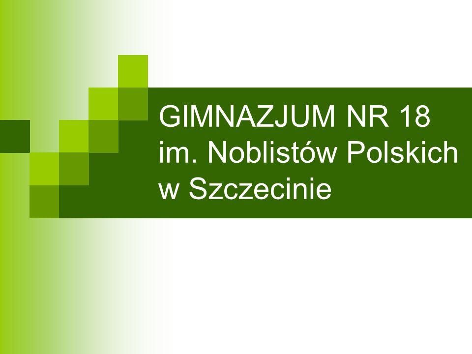 GIMNAZJUM NR 18 im. Noblistów Polskich w Szczecinie