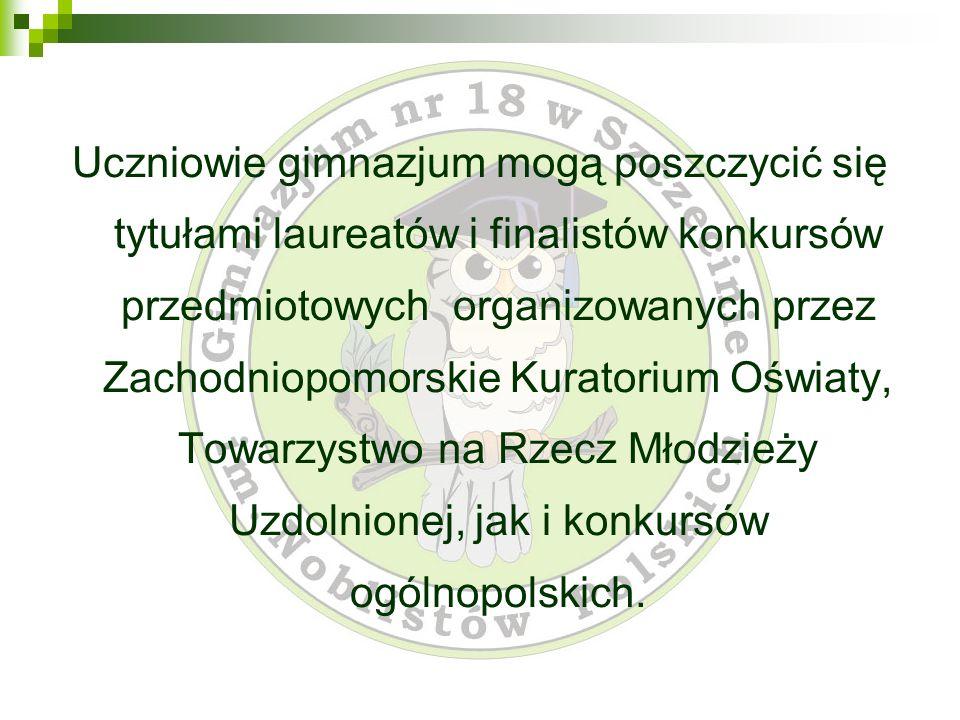Uczniowie gimnazjum mogą poszczycić się tytułami laureatów i finalistów konkursów przedmiotowych organizowanych przez Zachodniopomorskie Kuratorium Oś