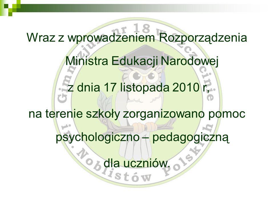 Wraz z wprowadzeniem Rozporządzenia Ministra Edukacji Narodowej z dnia 17 listopada 2010 r, na terenie szkoły zorganizowano pomoc psychologiczno – ped