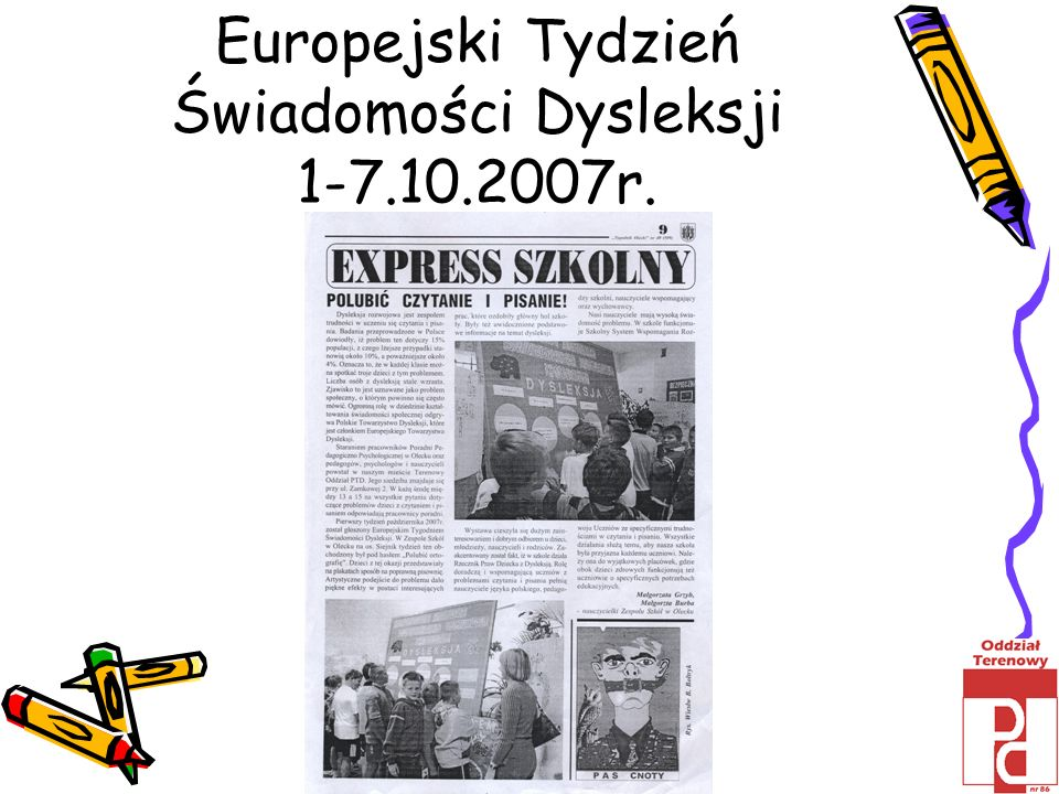 Europejski Tydzień Świadomości Dysleksji 1-7.10.2007r.