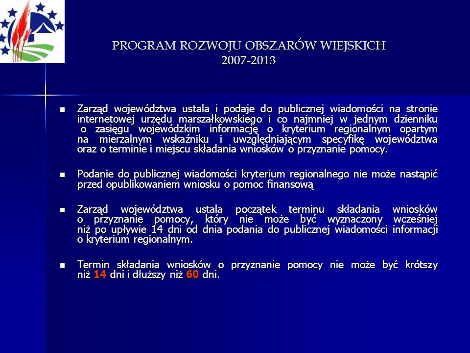 PROGRAM ROZWOJU OBSZARÓW WIEJSKICH 2007-2013 Zarząd województwa ustala i podaje do publicznej wiadomości na stronie internetowej urzędu marszałkowskie