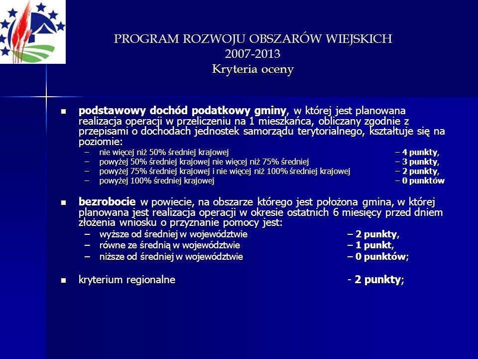 PROGRAM ROZWOJU OBSZARÓW WIEJSKICH 2007-2013 Kryteria oceny podstawowy dochód podatkowy gminy, w której jest planowana realizacja operacji w przelicze