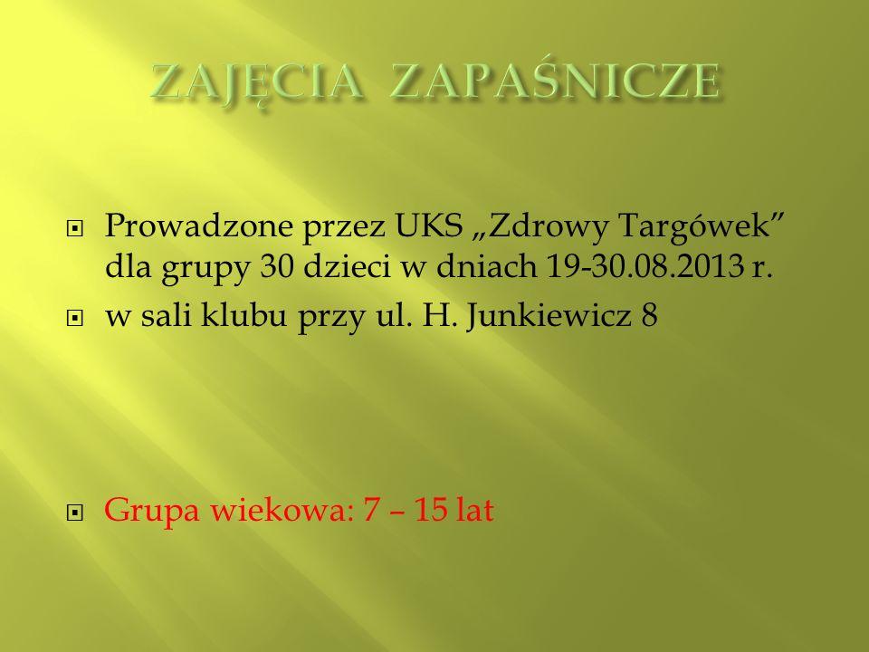 Prowadzone przez UKS Zdrowy Targówek dla grupy 30 dzieci w dniach 19-30.08.2013 r. w sali klubu przy ul. H. Junkiewicz 8 Grupa wiekowa: 7 – 15 lat
