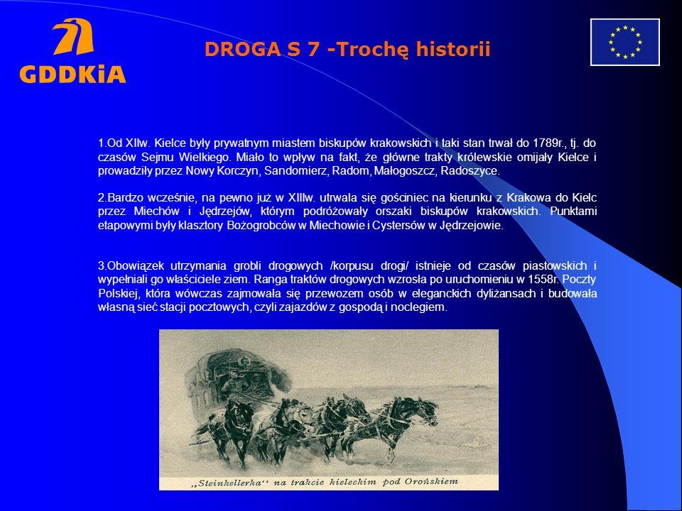 DROGA S 7 -Trochę historii 1.Od XIIw. Kielce były prywatnym miastem biskupów krakowskich i taki stan trwał do 1789r., tj. do czasów Sejmu Wielkiego. M