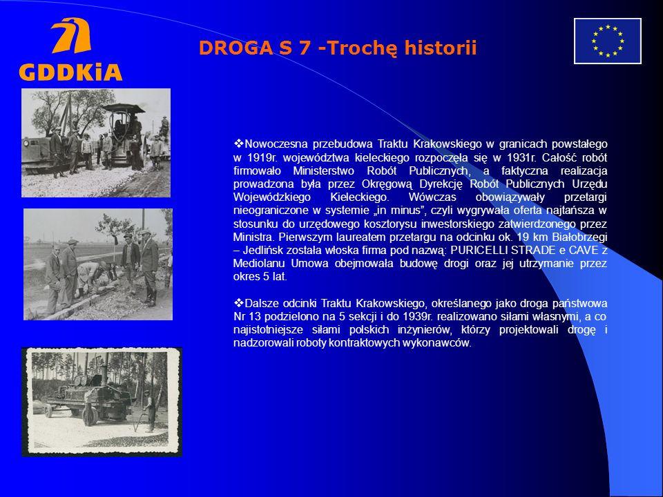 DROGA S 7 -Trochę historii Współczesny nam program budowy dróg ekspresowych rozpoczął się w województwie kieleckim od budowy obwodnicy Kielc na długości 24 km, zrealizowanej w przekroju jednej jezdni w latach 1974 – 1984.