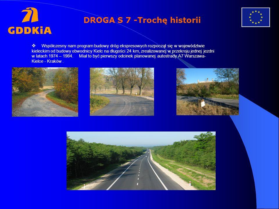 DROGA S 7 -Trochę historii Współczesny nam program budowy dróg ekspresowych rozpoczął się w województwie kieleckim od budowy obwodnicy Kielc na długoś