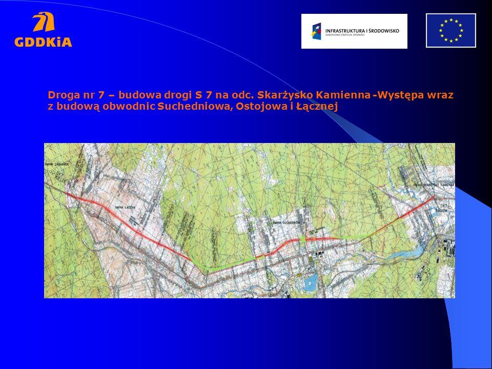Droga nr 7 – budowa drogi S 7 na odc. Skarżysko Kamienna -Występa wraz z budową obwodnic Suchedniowa, Ostojowa i Łącznej