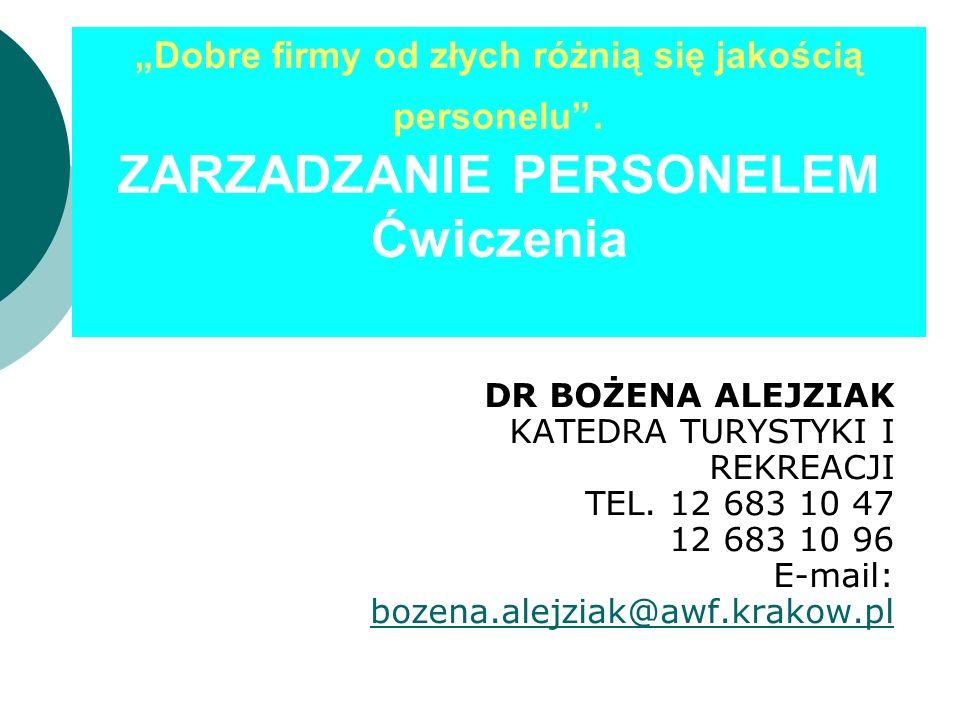 DR BOŻENA ALEJZIAK KATEDRA TURYSTYKI I REKREACJI TEL. 12 683 10 47 12 683 10 96 E-mail: bozena.alejziak@awf.krakow.pl Dobre firmy od złych różnią się