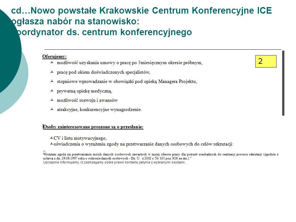 cd…Nowo powstałe Krakowskie Centrum Konferencyjne ICE ogłasza nabór na stanowisko: koordynator ds. centrum konferencyjnego 2
