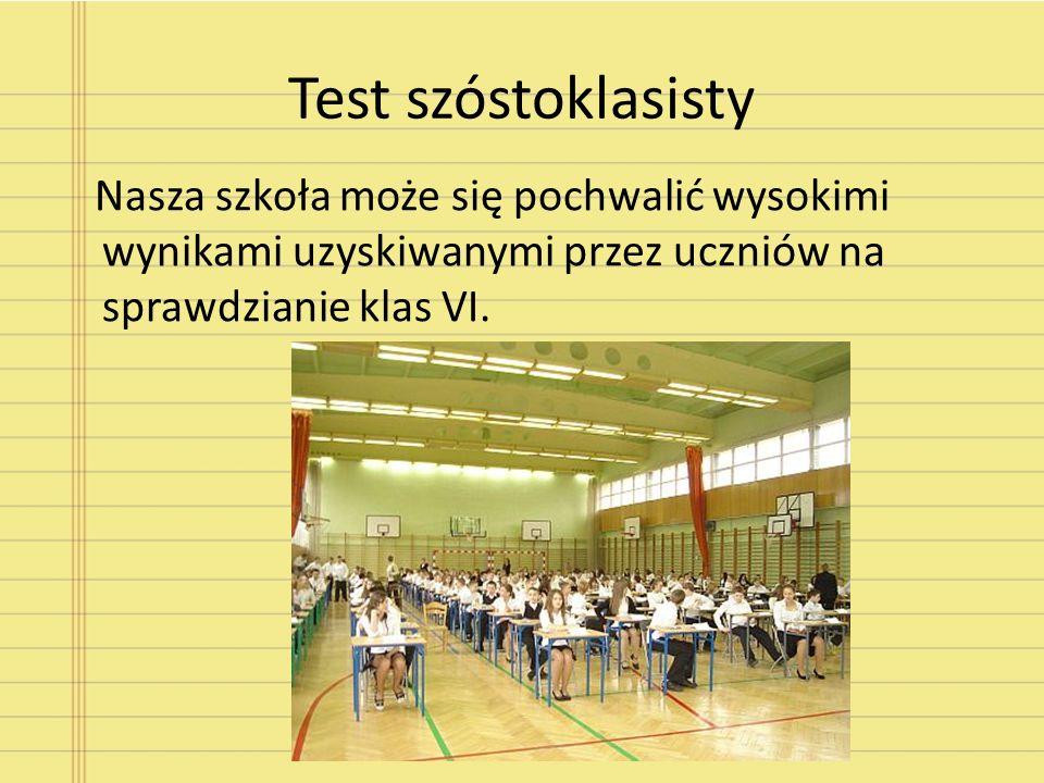 Test szóstoklasisty Nasza szkoła może się pochwalić wysokimi wynikami uzyskiwanymi przez uczniów na sprawdzianie klas VI.