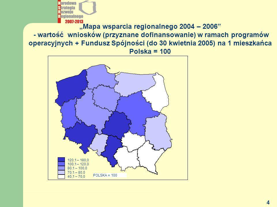 MGiP - DEPARTAMENT POLITYKI REGIONALNEJ 4 Mapa wsparcia regionalnego 2004 – 2006 - wartość wniosków (przyznane dofinansowanie) w ramach programów oper