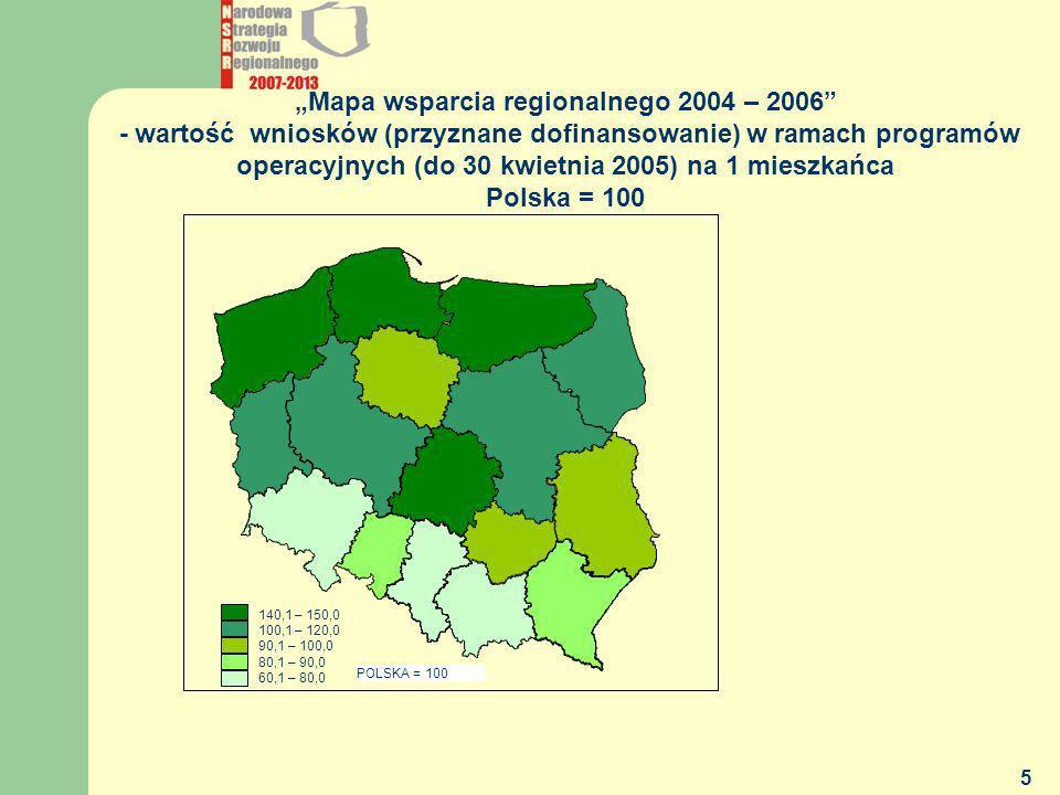 MGiP - DEPARTAMENT POLITYKI REGIONALNEJ 5 Mapa wsparcia regionalnego 2004 – 2006 - wartość wniosków (przyznane dofinansowanie) w ramach programów oper