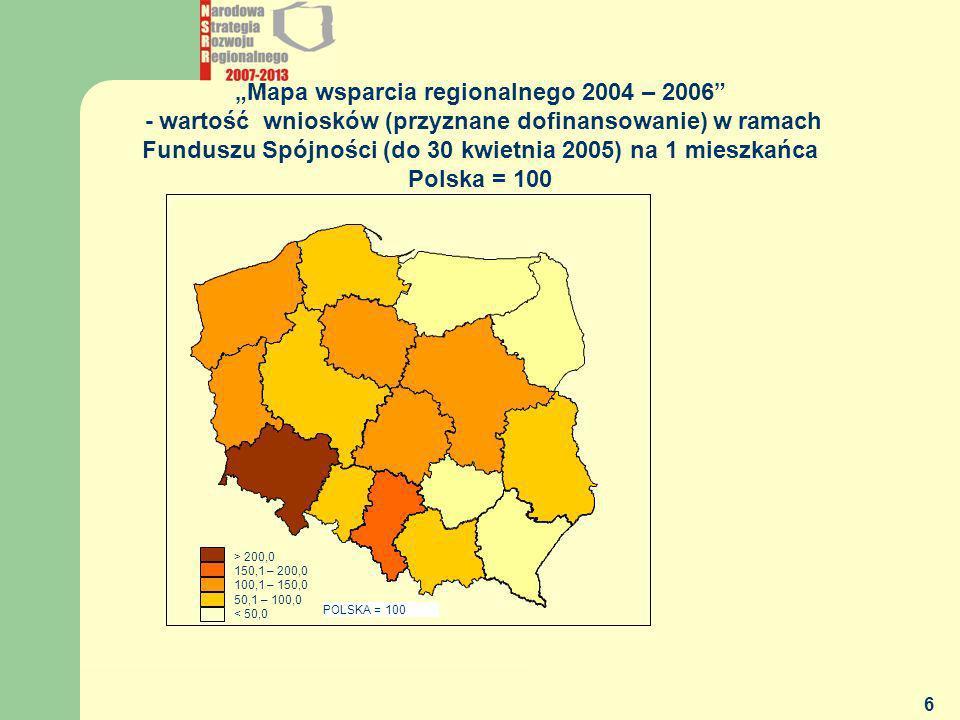 MGiP - DEPARTAMENT POLITYKI REGIONALNEJ 6 Mapa wsparcia regionalnego 2004 – 2006 - wartość wniosków (przyznane dofinansowanie) w ramach Funduszu Spójn