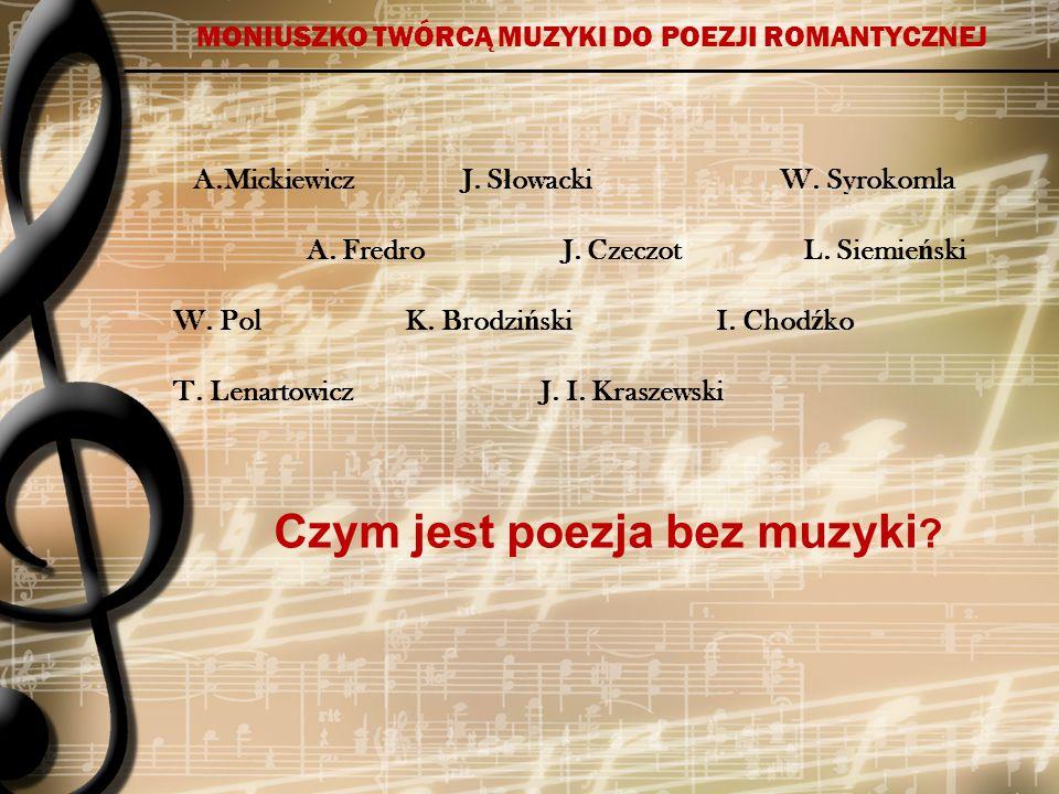 MONIUSZKO DLA MICKIEWICZA Czaty Powrót taty Trzech budrysów Rybka Sonety krymskie Niepewność II cz.