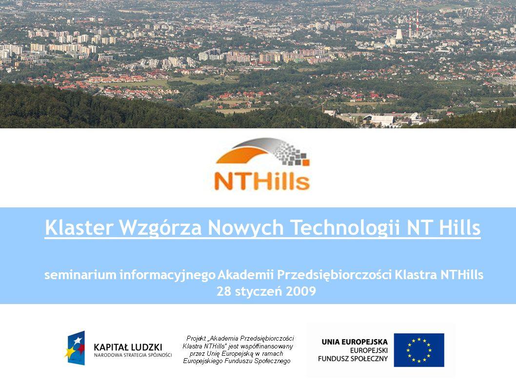 Klaster Wzgórza Nowych Technologii NT Hills seminarium informacyjnego Akademii Przedsiębiorczości Klastra NTHills 28 styczeń 2009