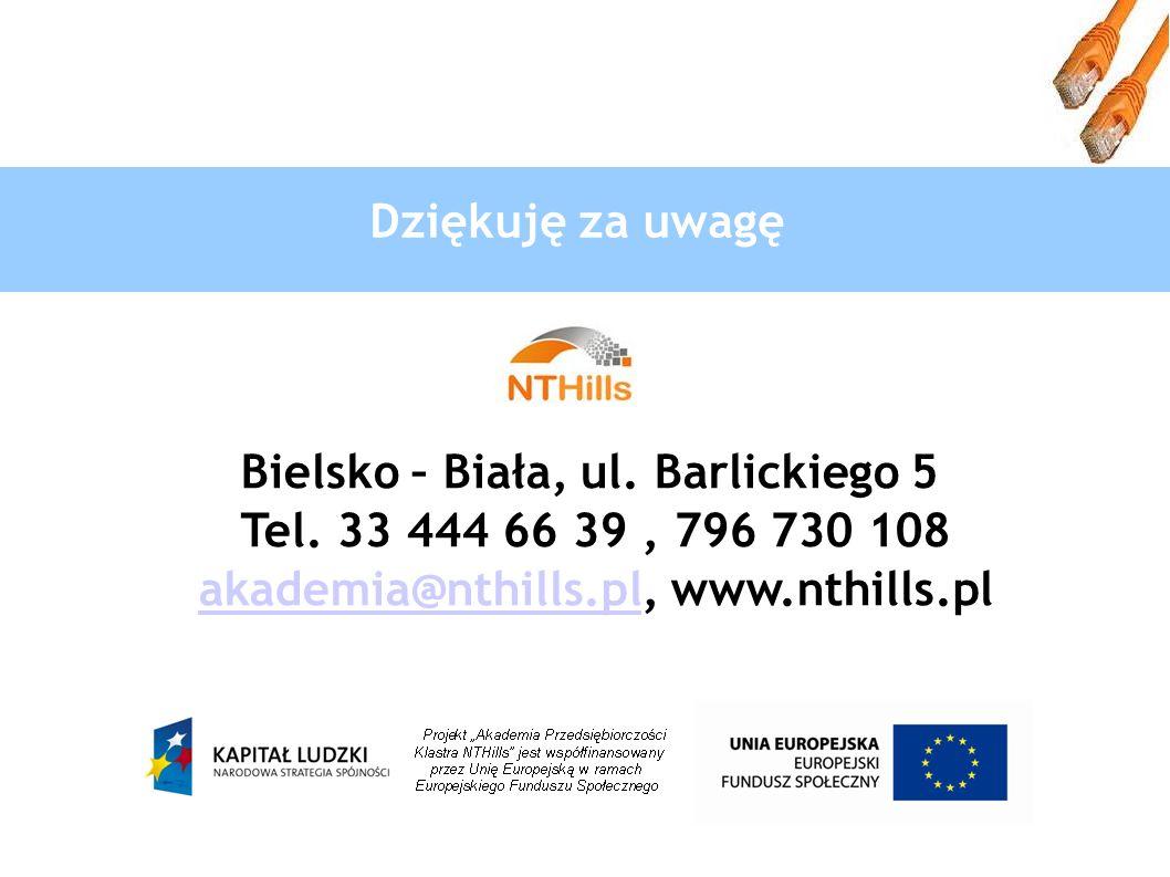Dziękuję za uwagę Bielsko – Biała, ul. Barlickiego 5 Tel.