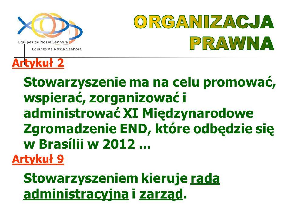 Stowarzyszenie ma na celu promować, wspierać, zorganizować i administrować XI Międzynarodowe Zgromadzenie END, które odbędzie się w Brasílii w 2012...