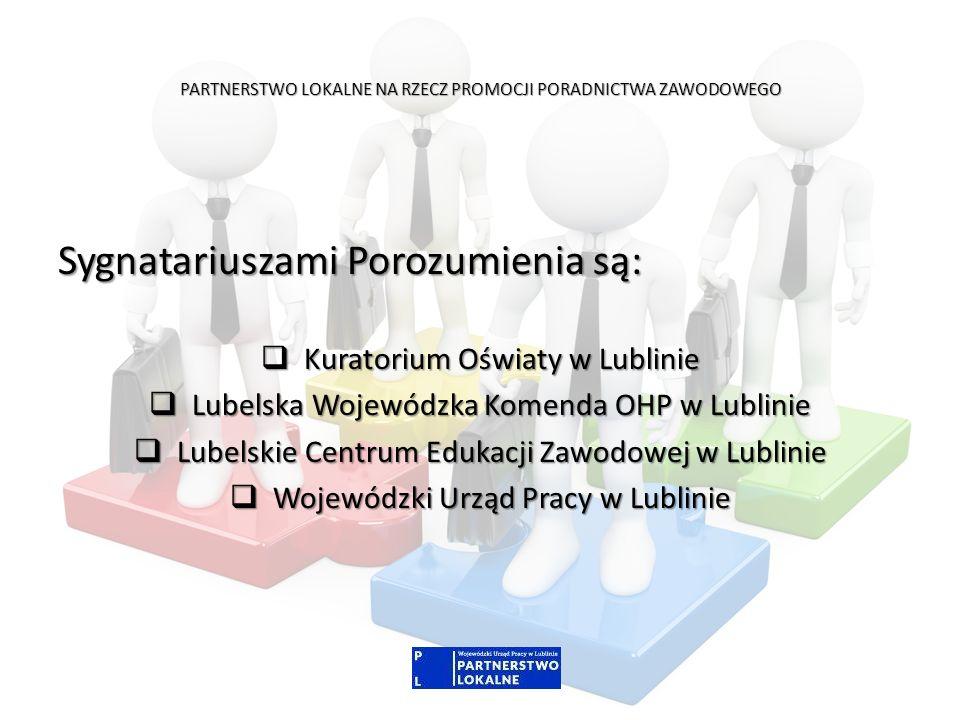 PARTNERSTWO LOKALNE NA RZECZ PROMOCJI PORADNICTWA ZAWODOWEGO Sygnatariuszami Porozumienia są: Kuratorium Oświaty w Lublinie Kuratorium Oświaty w Lubli