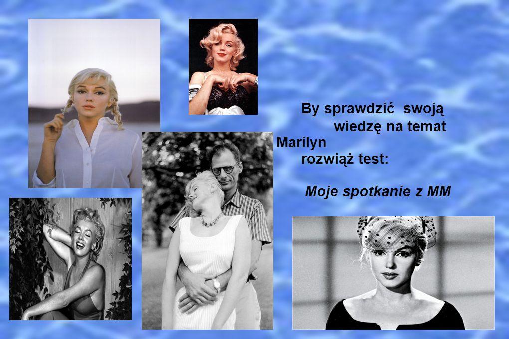 By sprawdzić swoją wiedzę na temat życia i kariery Marilyn rozwiąż test: Moje spotkanie z MM