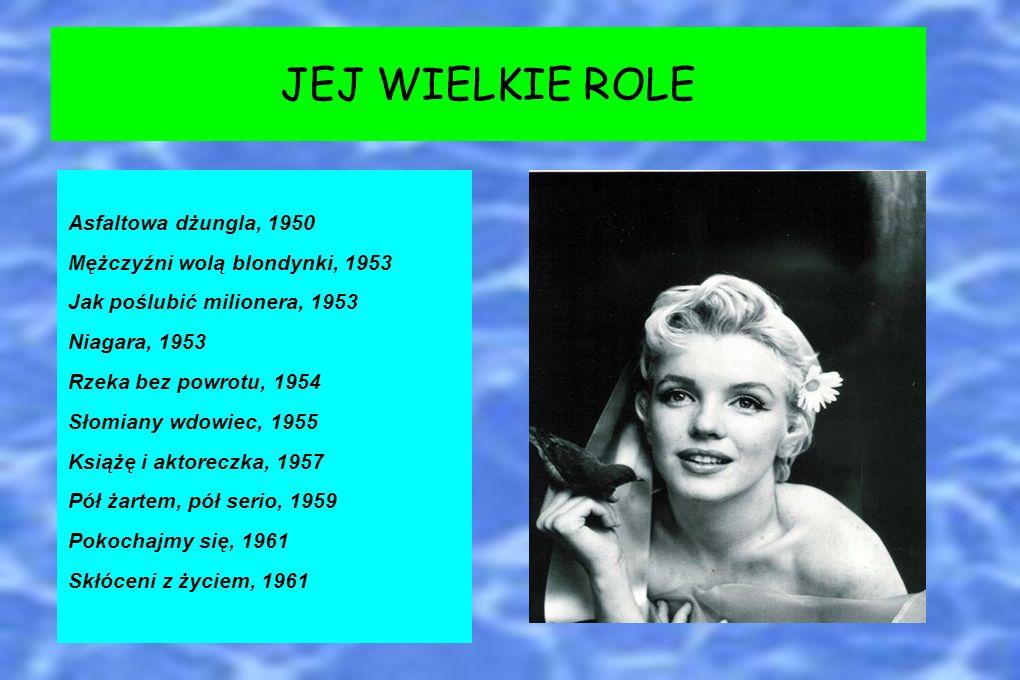 JEJ WIELKIE ROLE Asfaltowa dżungla, 1950 Mężczyźni wolą blondynki, 1953 Jak poślubić milionera, 1953 Niagara, 1953 Rzeka bez powrotu, 1954 Słomiany wd