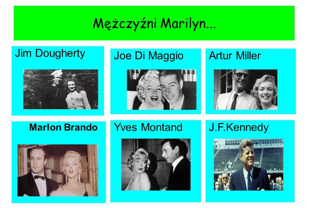 Mężczyźni Marilyn... Jim Dougherty Joe Di MaggioArtur Miller J.F.KennedyYves Montand Marlon Brando